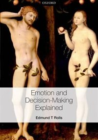 Book Emotion and decision-making explained by Edmund T. Rolls