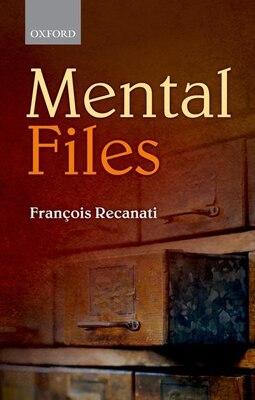 Book Mental Files by Francois Recanati