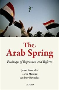 Book The Arab Spring: Pathways of Repression and Reform by Jason Brownlee