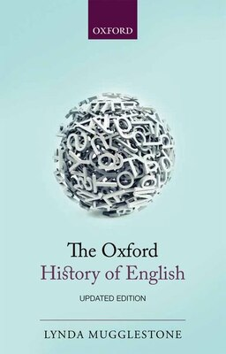 Book The Oxford History of English: Revised by Lynda Mugglestone