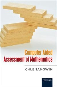 Book Computer Aided Assessment of Mathematics by Chris Sangwin