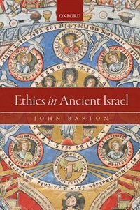 Book Ethics in Ancient Israel by John Barton