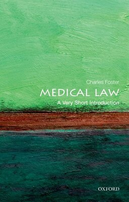 Book Medical Law: A Very Short Introduction by Charles Foster