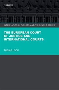 Book The European Court of Justice and International Courts by Tobias Lock