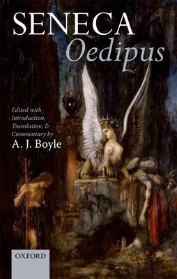 Book Seneca: Oedipus: Edited with Introduction, Translation, and Commentary by A. J. Boyle