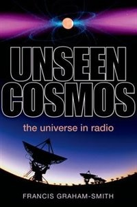 Book Unseen Cosmos: The Universe in Radio by Francis Graham-Smith