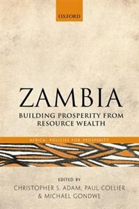Book Zambia: Building Prosperity from Resource Wealth by Christopher Adam