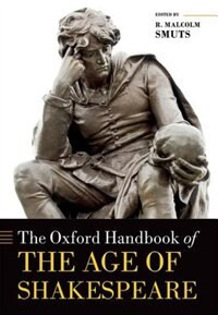 Book The Oxford Handbook of the Age of Shakespeare by R. Malcolm Smuts