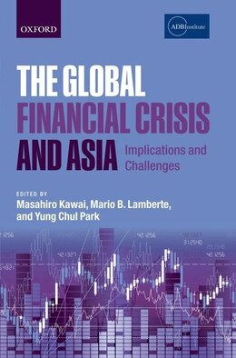 Book The Global Financial Crisis and Asia: Implications and Challenges by Masahiro Kawai