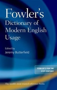 Book Fowlers Dictionary of Modern English Usage by Jeremy Butterfield
