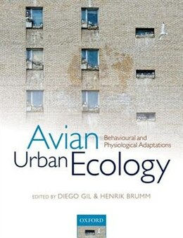 Book Avian Urban Ecology: Behavioural and Physiological Adaptations by Diego Gil