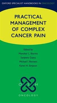 Book Practical Management of Complex Cancer Pain by Manohar Sharma