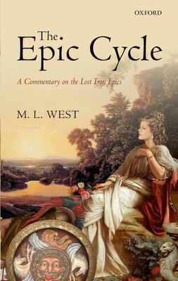 Book The Epic Cycle: A Commentary on the Lost Troy Epics by M. L. West
