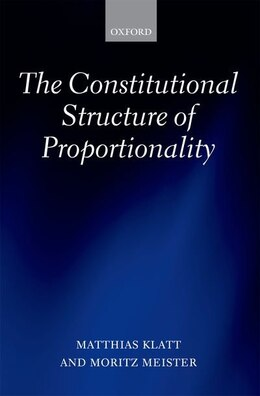Book The Constitutional Structure of Proportionality by Matthias Klatt