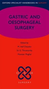 Book Gastric and Oesophageal Surgery by M. Asif Chaudry