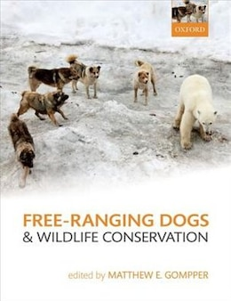Book Free-Ranging Dogs and Wildlife Conservation by Matthew E. Gompper