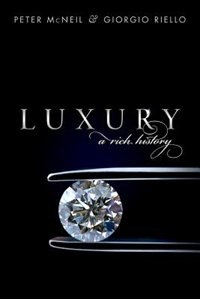 Book Luxury: A Rich History by Peter McNeil