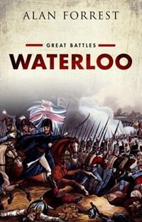 Book Waterloo: Great Battles Series by Alan Forrest