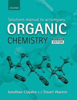 Book Solutions Manual to accompany Organic Chemistry by Jonathan Clayden