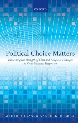 Book Political Choice Matters: Explaining the Strength of Class and Religious Cleavages in Cross… by Geoffrey Evans