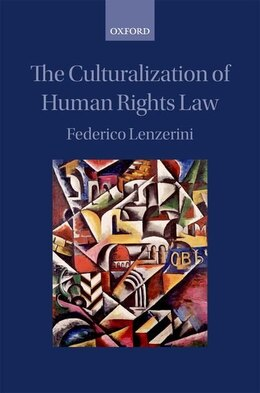 Book The Culturalization of Human Rights Law by Federico Lenzerini