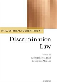 Book Philosophical Foundations of Discrimination Law by Deborah Hellman