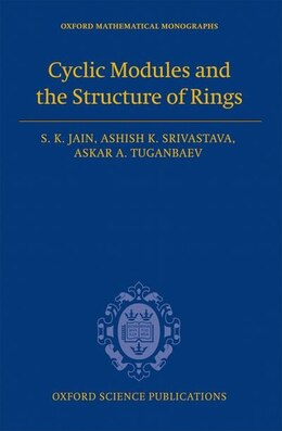 Book Cyclic Modules and the Structure of Rings by S.K. Jain