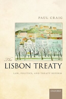 Book The Lisbon Treaty: Law, Politics, and Treaty Reform Revised Edition by Paul Craig