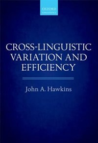 Book Cross-Linguistic Variation and Efficiency by John A. Hawkins