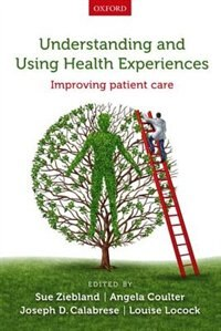 Book Understanding and Using Health Experiences: Improving patient care by Sue Ziebland