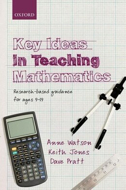 Book Key Ideas in Teaching Mathematics: Research-based guidance for ages 9-19 by Anne Watson