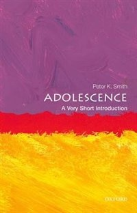 Book Adolescence: A Very Short Introduction by Peter K Smith