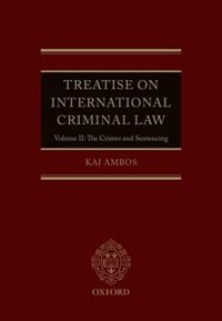 Treatise on International Criminal Law: Volume II: The Crimes and Sentencing