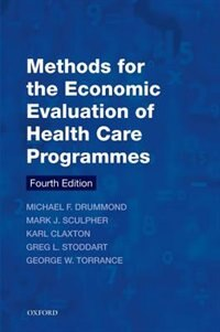 Book Methods for the Economic Evaluation of Health Care Programmes by Michael F. Drummond