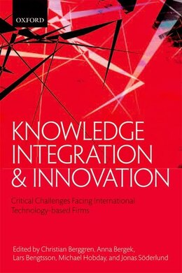 Book Knowledge Integration and Innovation: Critical Challenges Facing International Technology-Based… by Christian Berggren