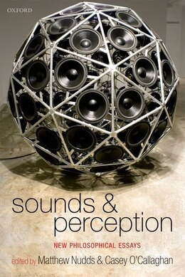Book Sounds and Perception: New Philosophical Essays by Matthew Nudds