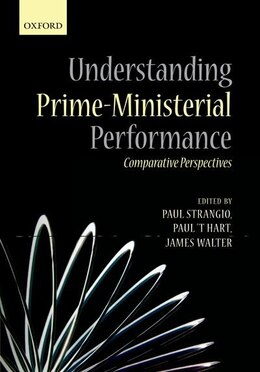 Book Understanding Prime-Ministerial Performance: Comparative Perspectives by Paul Strangio