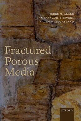Book Fractured Porous Media by Pierre M. Adler