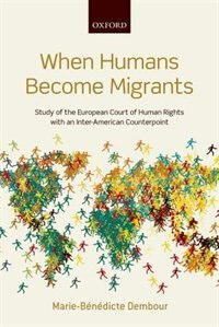 Book When Humans Become Migrants: Study of the European Court of Human Rights with an Inter-American… by Marie-benedicte Dembour