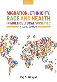 Book Migration, Ethnicity, Race, and Health in Multicultural Societies by Raj S. Bhopal