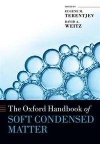 Book The Oxford Handbook of Soft Condensed Matter by Eugene M. Terentjev
