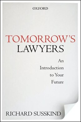 Book Tomorrows Lawyers: An Introduction to Your Future by Richard Susskind