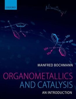 Book Organometallics and Catalysis: An Introduction by Manfred Bochmann