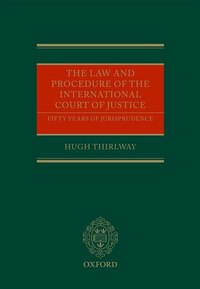 The Law and Procedure of the International Court of Justice: Fifty Years of Jurisprudence