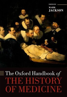 Book The Oxford Handbook of the History of Medicine by Mark Jackson