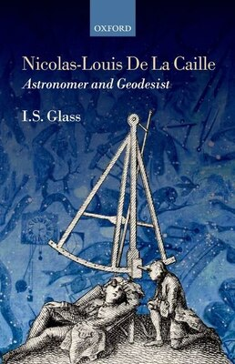 Book Nicolas-Louis De La Caille, Astronomer and Geodesist by Ian Stewart Glass