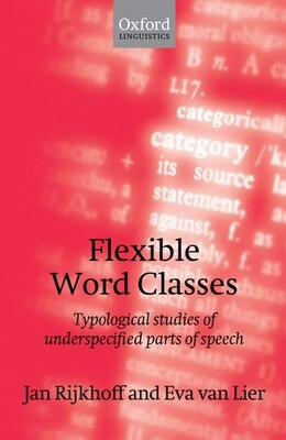 Book Flexible Word Classes: Typological studies of underspecified parts of speech by Jan Rijkhoff