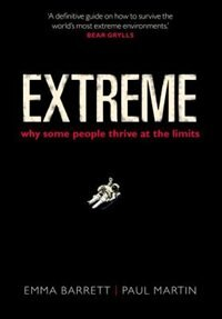 Book Extreme: Why some people thrive at the limits by Emma Barrett