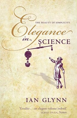 Book Elegance in Science: The beauty of simplicity by Ian Glynn
