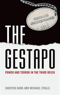Book The Gestapo: Power and Terror in the Third Reich by Carsten Dams
